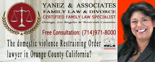 OC Domestic Violence Restraining Order Lawyer - Yanez & Associates