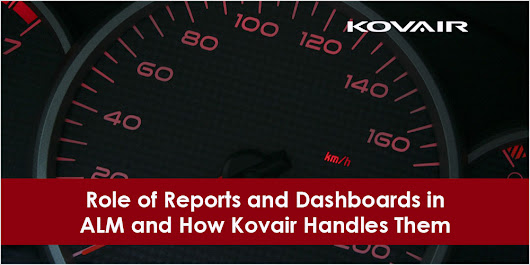 Role of Reports and Dashboards in ALM and How Kovair Handles Them - Kovair Blog