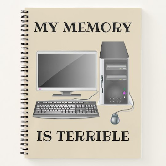 My Memory is Terrible Notebook