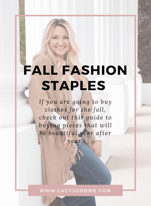 Fall Fashion: Spend Less & Look Great Year after Year - Lucy Jo Home