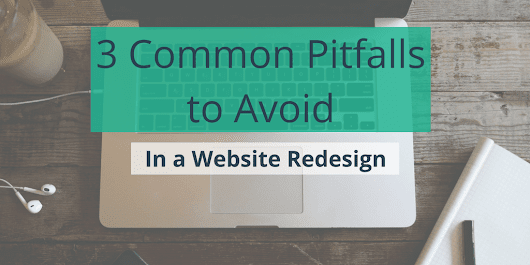 3 Common Pitfalls to Avoid When Redesigning Your Association's Website