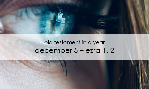 Old Testament In a Year: December 5 – Ezra 1, 2