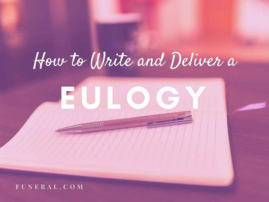 How to Write and Deliver a Eulogy – Funeral.com