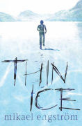 Title: Thin Ice, Author: Mikael Engstrom