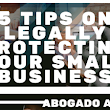 5 Tips on Legally Protecting Your Small Business | Abogado Aly Business Consulting