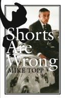SHORTS ARE WRONG Mike Topp