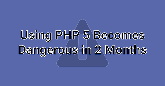 Using PHP 5 Becomes Dangerous in 2 Months