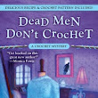 Dead Men Don't Crochet by Betty Hechtman | Audiobook Review