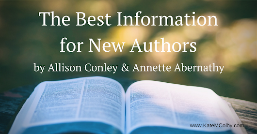 Guest Post: The Best Information for New Authors by Allison Conley and Annette Abernathy