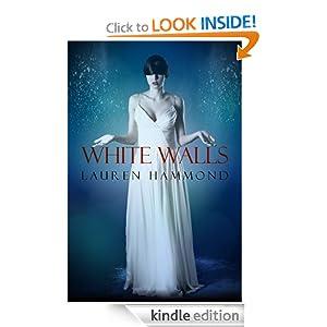 White Walls (The Asylum Trilogy)