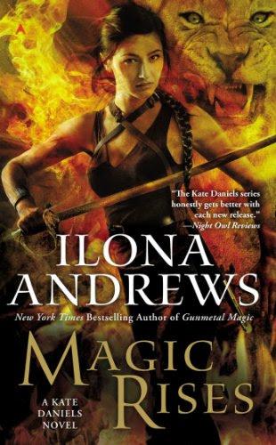 Magic Rises: A Kate Daniels Novel by Ilona Andrews