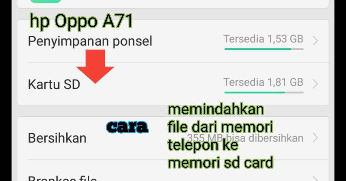 Cara Memindahkan Aplikasi Ke Kartu Sd Hp Oppo A71 Berbagi Info Kartu