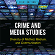 Crime and Media Studies - Diversity of Method, Medium, and Communication…