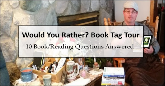 """Would You Rather"" Book Tag Tour – Brian's Turn"