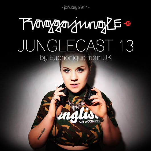 Junglecast 13 / 2017 – Euphonique | Raggajungle.biz exclusive podcast - RaggaJungle.biz
