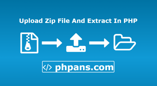 Upload Zip File And Extract In PHP