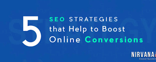 5 SEO Strategies that Help to Boost Online Conversions – Nirvana US Blog