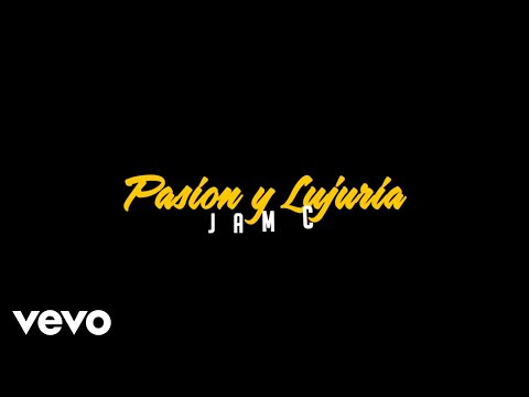 JamC - Pasion & Lujuria (Video Liryc)