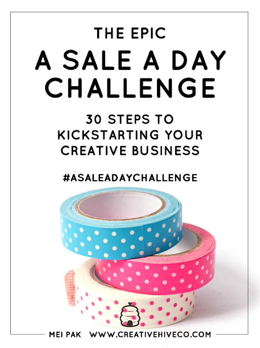 A Sale A Day Challenge: 30 steps to kickstarting your biz