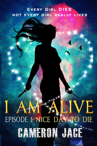 Nice Day to Die ( I Am Alive book 1 Episode #1 )