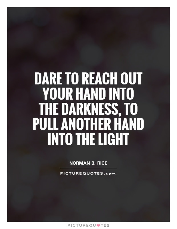Quotes About Out Of Darkness 141 Quotes