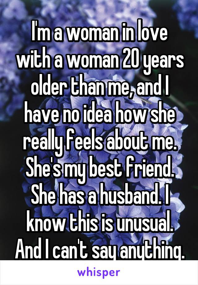 Im A Woman In Love With A Woman 20 Years Older Than Me And I Have