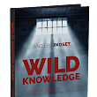 Wild Knowledge | Outthink The Revolution | Business Philosopher Anders Indset