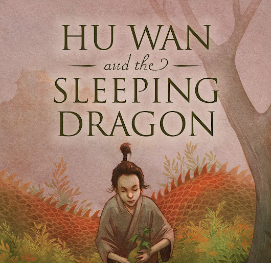 Hu Wan and the Sleeping Dragon Picture Book Giveaway | Bicultural Mama