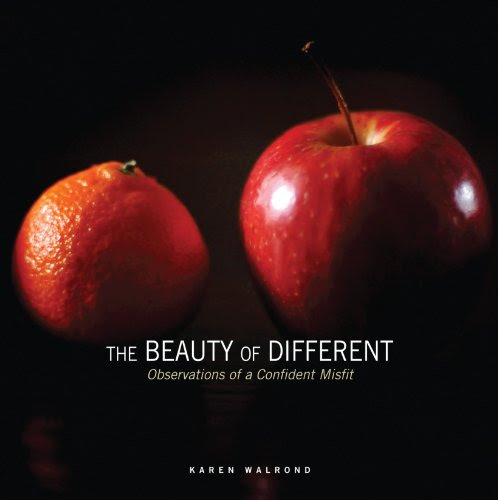 The Beauty of Different                                      by Karen Walrond