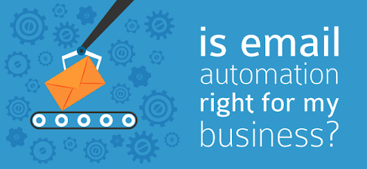 Is Email Automation Right for My Business? - I.T. Roadmap