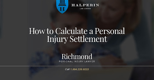 How to Calculate a Personal Injury Settlement | Halperin Law Center