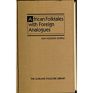 African Folktales with Foreign Analogues (Folklore Library)