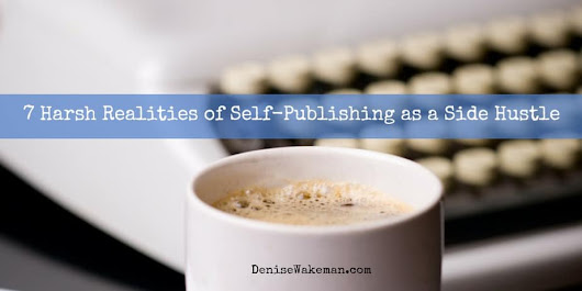 7 Harsh Realities of Self-Publishing as a Side Hustle
