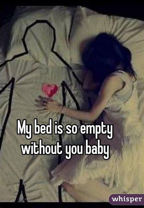 My Bed Is Empty Without You Quotes