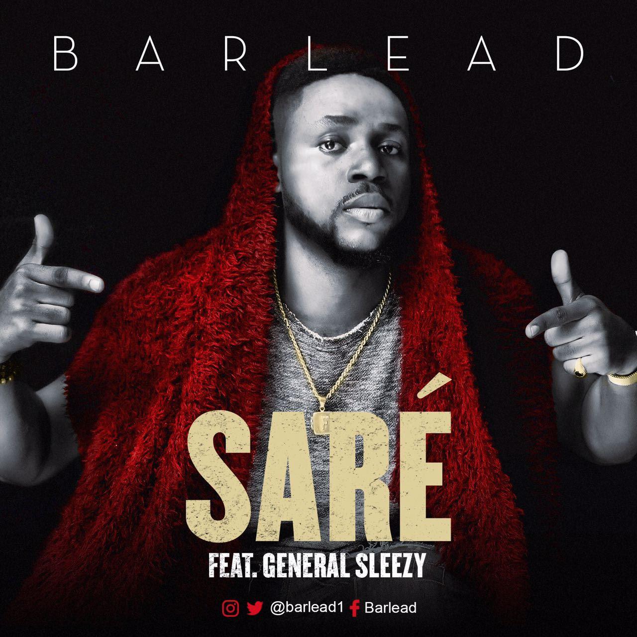 VIDEO: Barlead ft. General Sleezy – Sare