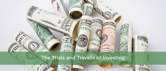 The Trials and Travails of Investing - Modest Money