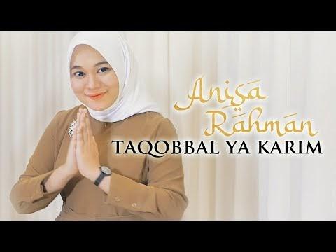 Anisa Rahman - Taqobbal Ya Karim