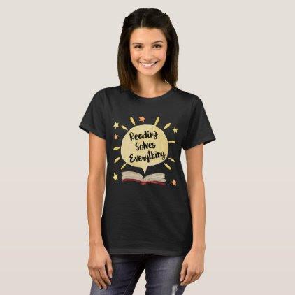 Reading Solves Everything Sunshine T-Shirt