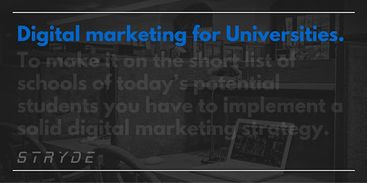 Digital Marketing for Universities: Why Higher Education Should Care - STRYDE