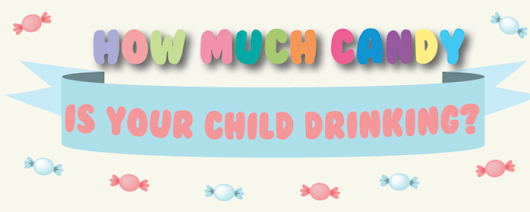 How much candy is your child drinking? - I Love Coffee