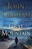 Book Cover Image. Title: Gray Mountain, Author: John Grisham