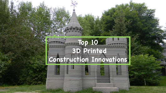 Top 10 3D printed construction innovations