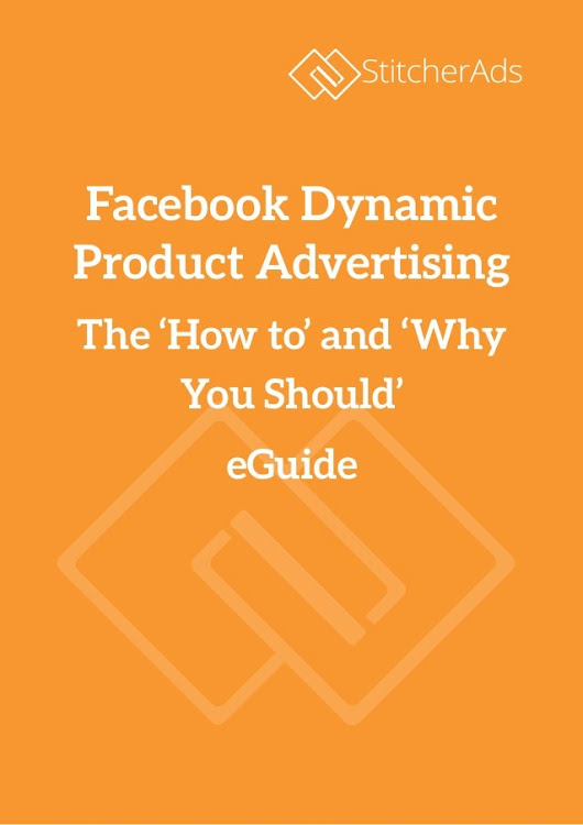 Facebook Dynamic Product Advertising | The 'How to' and 'Why You Shou…
