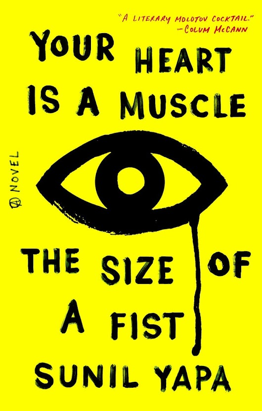 Your Heart Is a Muscle the Size of a Fist by Sunil Yapa [in Library Journal] | BookDragon