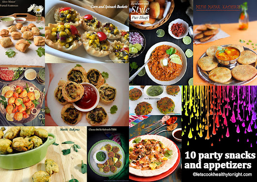 10 Snack and Appetizers from my recipe collection - LET'S COOK HEALTHY TONIGHT!