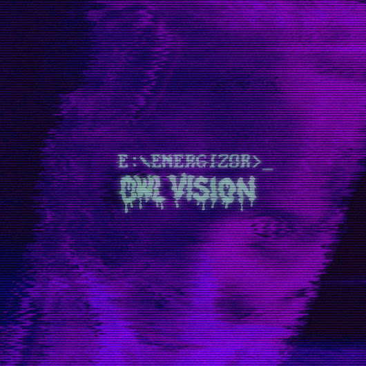 "Owl Vision's ""Energizor"" Is Dark & Wild – The French Shuffle"