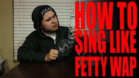 sing  fetty wap youtube