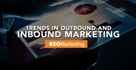 Trends in Outbound and Inbound Marketing for 2017