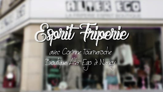 Esprit Friperie – Alter Ego à Nancy