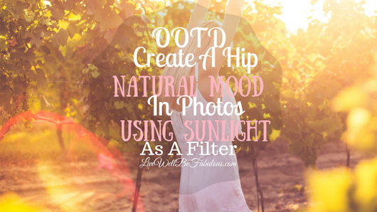 OOTD Create A Natural Mood In Photos By using Sunlight As A Filter